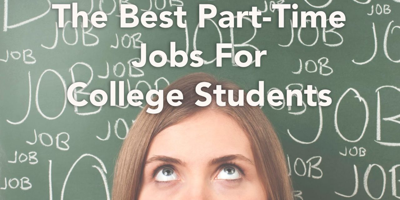 THE 3 BEST PART-TIME FLEXIBLE JOBS FOR COLLEGE STUDENTS